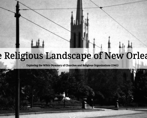 Screenshot of The Religious Landscape of New Orleans StoryMap. A black and white photo of a neo-gothic church in New Orleans is in the background with text on top.
