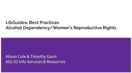 LibGuides Best Practices - Alcohol Dependency-Women's Reproductive Rights